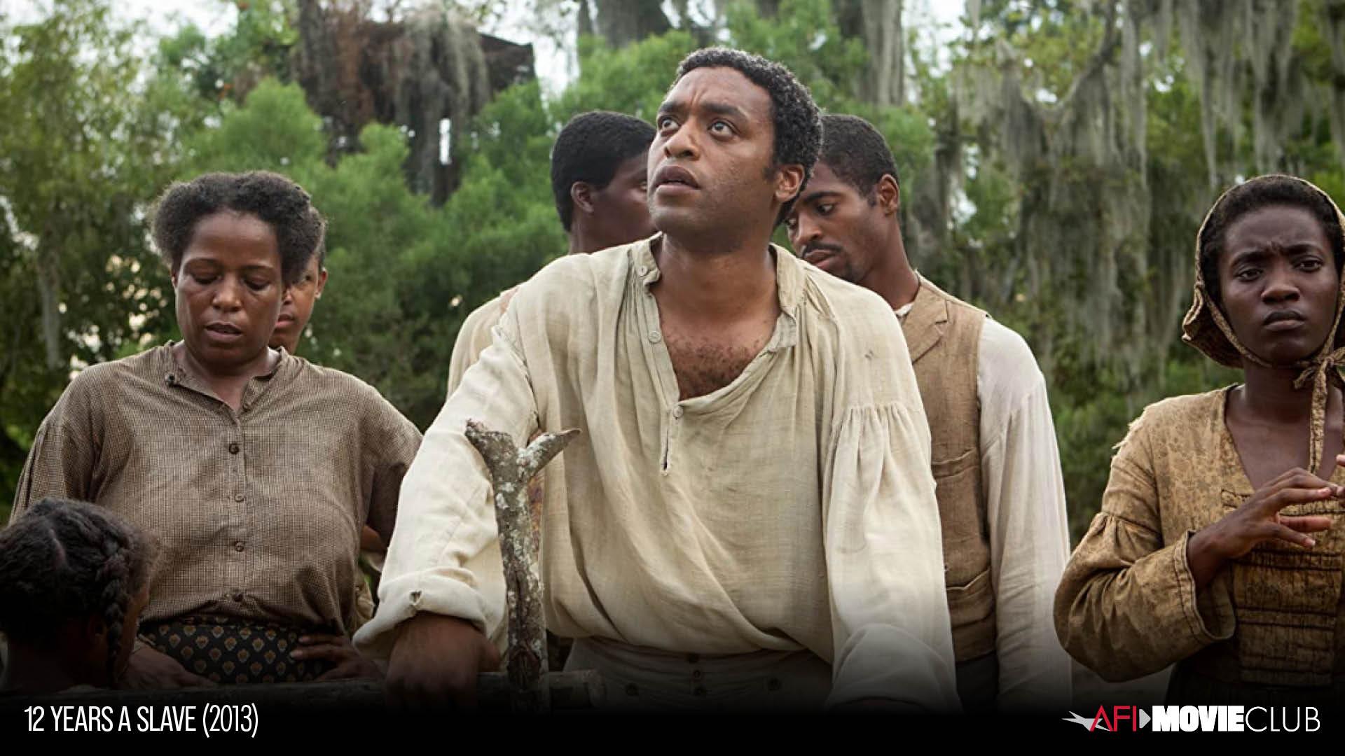 Afi Movie Club 12 Years A Slave American Film Institute