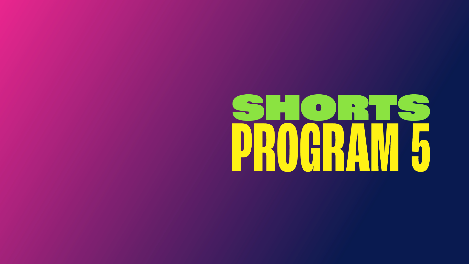 SHORTS PROGRAM 5