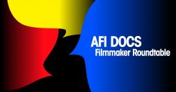 AFI DOCS Filmmaker Roundtable