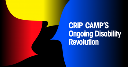 CRIP CAMP'S ONGOING DISABILITY REVOLUTION