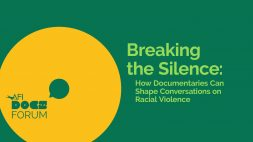 BREAKING THE SILENCE: HOW DOCUMENTARIES CAN SHAPE CONVERSATIONS ON RACIAL VIOLENCE